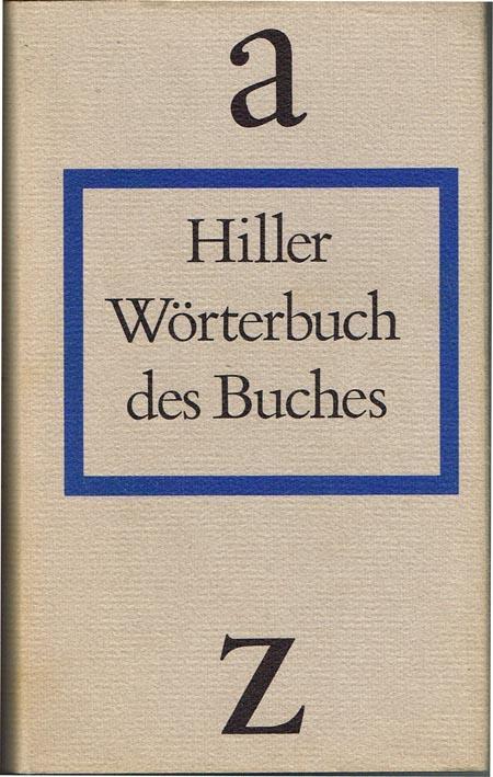 Wörterbuch des Buches.: Helmut Hiller: