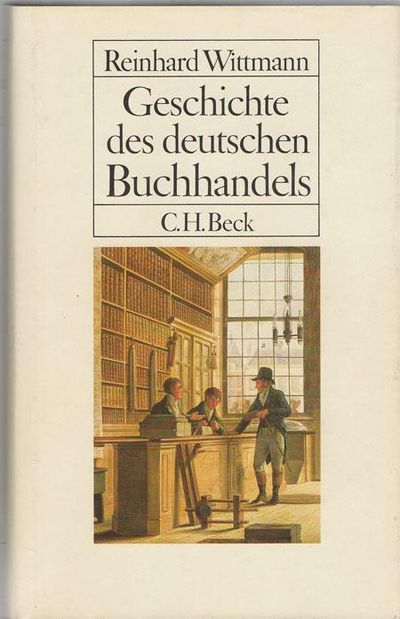 Geschichte des deutschen Buchhandels. Ein Überblick. Mit: Reinhard Wittmann: