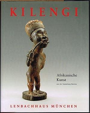 Kilengi. Afrikanische Kunst aus der Sammlung Bareiss.: Christopher D. Roy: