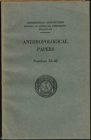 Anthropological Papers. Numbers 33 - 42.