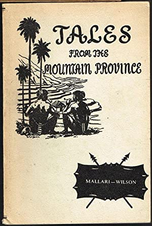 Tales from the Mountain Province. Retold for Children By I. V. Mallari. From Materials gathered b...