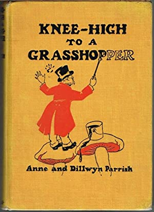 Knee-High to a Grasshopper. With illustrations by: Anne and Dillwyn