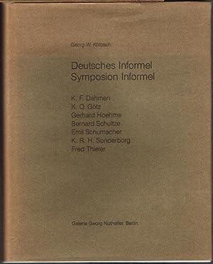 Deutsches Informel. Symposion Informel. K. F. Dahmen.: Georg.-W. Költzsch: