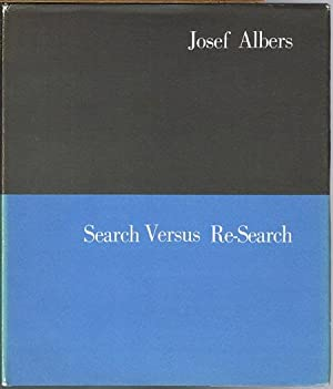 Search Versus Re-Search. Three lectures by Josef: Josef Albers: