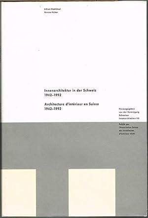 Innenarchitektur in der Schweiz 1942-1992. Architecture d'intérieur: Alfred Hablützel /