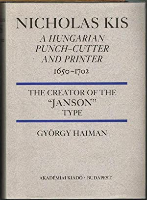 Nicholas Kis. A hungarian punch-cutter and printer 1650-1702. Bibliography compiled by Elizabeth ...