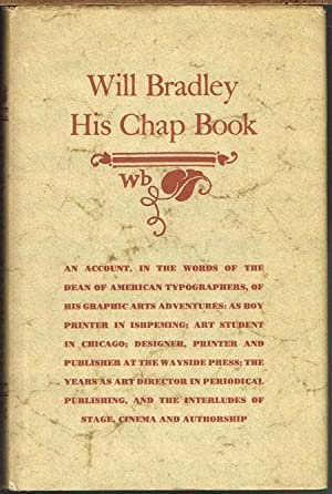 Will Bradley, His Chap Book.
