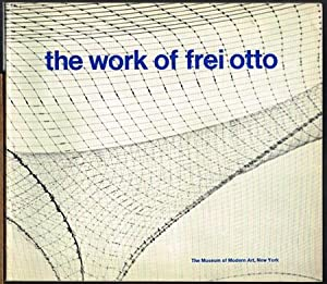 The Work of Frei Otto.: Ludwig Glaeser: