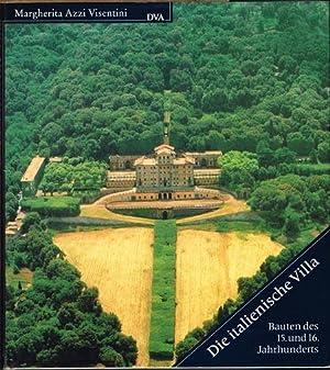 Die italienische Villa. Bauten des 15. und: Margherita Azzi Visentini: