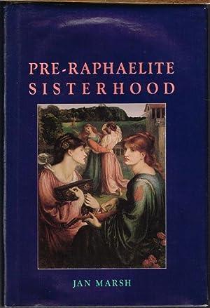 Pre-Raphaelite Sisterhood.: Jan Marsh: