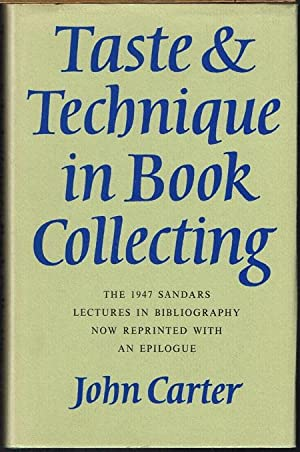 Taste & Technique in Book Collecting. The 1947 Sandars Lectures in Bibliography now reprinted wit...