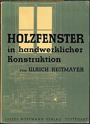 Holzfenster in handwerklicher Konstruktion.: Ulrich Reitmayer (Hrsg.):