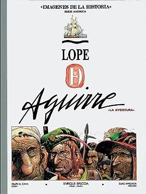 Lope de Aguirre, Vol. I. La aventura: Dibujo: Enrique Breccia