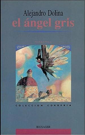 El ángel gris: Autor: Alejandro Dolina. Prólogo: Juan Sasturain