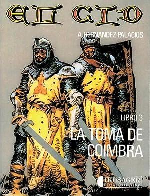 El Cid. Vol. III. La toma de Coimbra: Dibujo y guión: Antonio Hernández Palacios