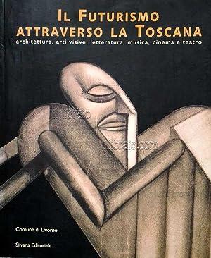 Il Futurismo attraverso la Toscana. Architettura, arti: CRISPOLTI E.