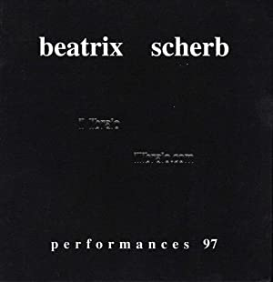 Beatrix Scherb. Performances 97