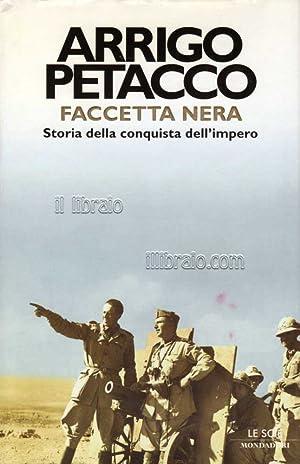 Faccetta nera. Storia della conquista dell'impero: PETACCO A.