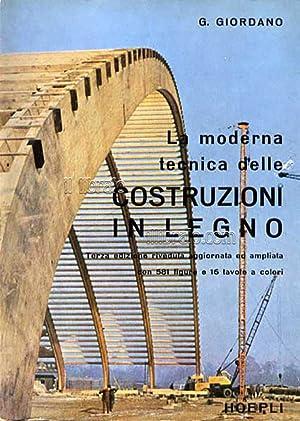 La moderna tecnica delle costruzioni in legno: GIORDANO G.