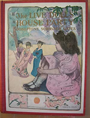 The Live Dolls' House Party: Gates, Josephine Scribner