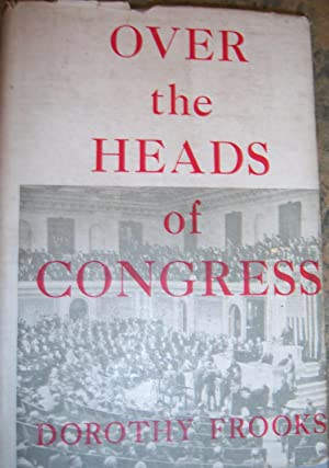 Over The Heads of Congress