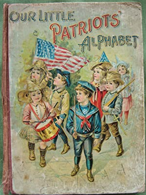 Our Little Patriots' Alphabet Book AND The Rhymes of Father Goosie Gander: A Companion and Sequel...