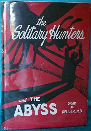 The Solitary Hunters and The Abyss: Two Fantastic Novels