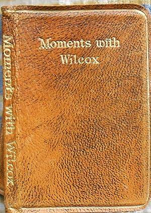 Moments with Ella Wheeler Wilcox: Wilcox, Ella Wheeler