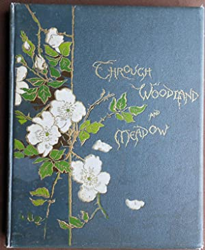 Through Woodland and Meadow & Other Poems: With Sketches from Nature