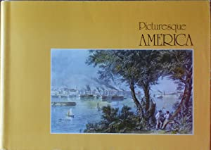 Picturesque America: Illustrations from the original 1874 edition, colored in the style of the pe...