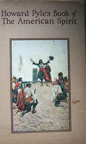Howard Pyle's Book of The American Spirit,