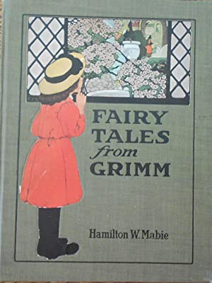 Fairy Tales from Grimm: Mabie, Hamilton W.