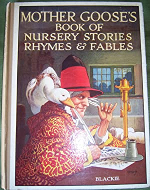 Mother Goose's Book of Nursery Stories, Rhymes, and Fables