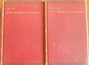 Life of Henry Wadsworth Longfellow: With Extracts from His Journals and Correspondence (2 Vol set)