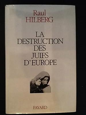 LA DESTRUCTION DES JUIFS D'EUROPE: RAUL HILBERG
