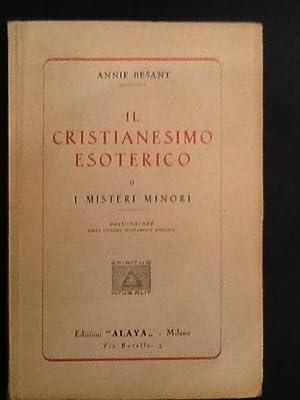 IL CRISTIANESIMO ESOTERICO I MISTERI MINORI: ANNIE BESANT