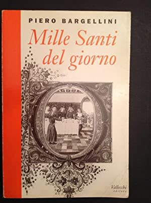 MILLE SANTI DEL GIORNO: PIERO BARGELLINI