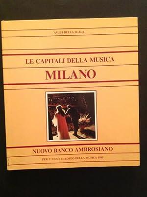 LE CAPITALI DELLA MUSICA. MILANO: SERGIO MARTINOTTI, LUCIANO