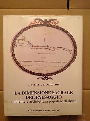 LA DIMENSIONE SACRALE DEL PAESAGGIO AMBIENTE E: ANTONIETTA IOLANDA LIMA