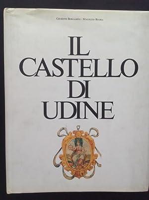 IL CASTELLO DI UDINE: GIUSEPPE BERGAMINI, MAURIZIO BUORA