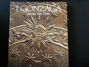 I GONZAGA. MONETA ARTE STORIA: SILVANA BALBI DE
