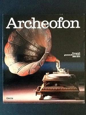 ARCHEOFON, FONOGRAFI GRAMMOFONI E RADIO 1888-1934: AAVV