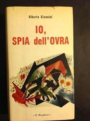 IO, SPIA DELL'OVRA!. ROMANZO POLITICO DAL TACCUINO: ALBERTO GIANNINI
