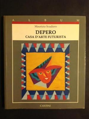 DEPERO CASA D'ARTE FUTURISTA: MAURIZIO SCUDIERO