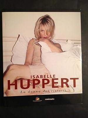 ISABELLE HUPPERT LA DONNA DEI RITRATTI: ELFRIEDE JELINEK, PATRICE