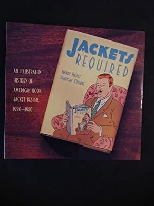 JACKETS REQUIRED AN ILLUSTRATED HISTORY OF AMERICAN: STEVEN HELLER, SEYMOUR