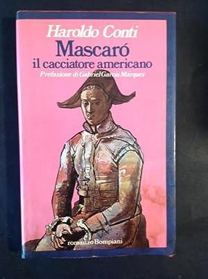 MASCARO', IL CACCIATORE AMERICANO: HAROLDO CONTI