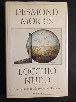 L'OCCHIO NUDO GIRO DEL MONDO ALLA SCOPERTA: DESMOND MORRIS