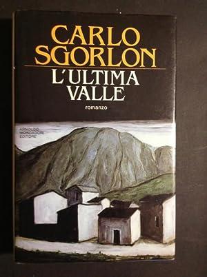 L'ULTIMA VALLE: CARLO SGORLON