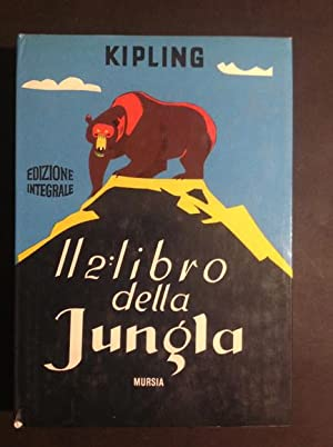 IL SECONDO LIBRO DELLA JUNGLA: RUDYARD KIPLING